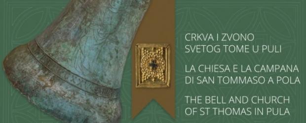 """Izložba """"Crkva i zvono svetog Tome u Puli"""" u Puli"""
